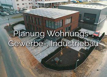 Planung Wohnung-, Gewerbe-, Industriebau